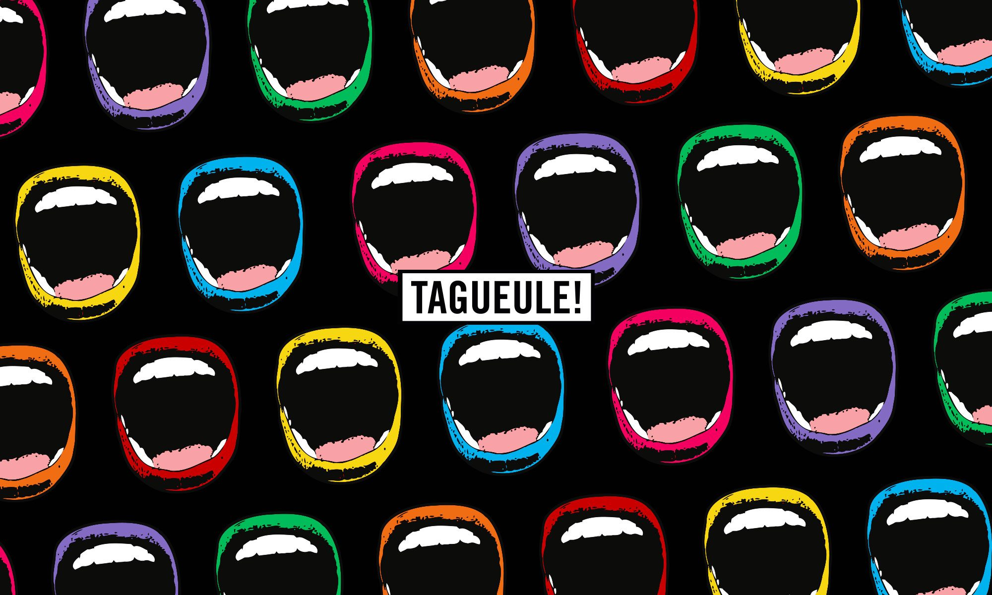 taGueule!